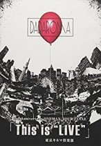 """DADAROMA - 3rd Anniversary Oneman Tour Final [This Is """"Live""""]"""