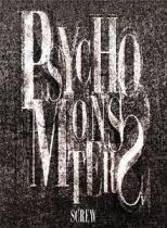 SCREW - Psycho Monsters Type B LTD