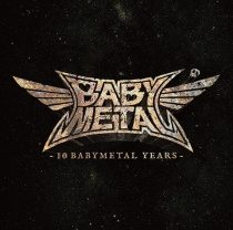 BABYMETAL - 10 BABYMETAL Years Type A LTD