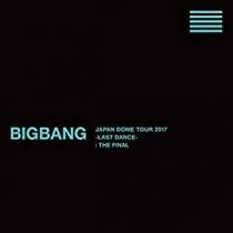 BIGBANG - JAPAN DOME TOUR 2017 -LAST DANCE-: THE FINAL Blu-ray LTD