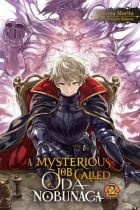 A Mysterious Job Called Oda Nobunaga Novel Vol.2 (US)
