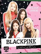 Blackpink - Die K-Pop-Queens - Das Fanbuch