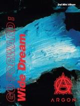 ARGON - Mini Album Vol.2 - GO FORWARD : Wide Dream (KR)
