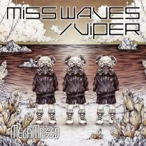 Megamasso - Miss Waves / Viper Type B LTD