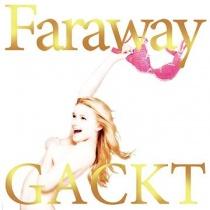 Gackt - Faraway