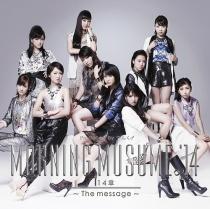 Morning Musume. '14 - 14 Sho -The message- Type B LTD