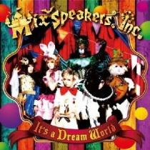 Mix Speaker's,Inc. - It's a Dream World