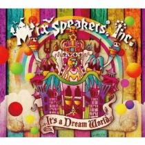 Mix Speaker's,Inc. - It's a Dream World LTD