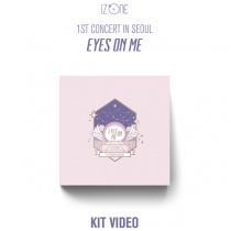 IZ*ONE - 1ST CONCERT IN SEOUL [EYES ON ME] (Kit Video) (KR)