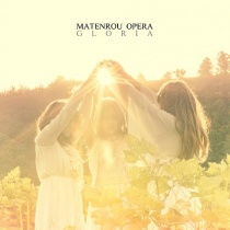 Matenrou Opera - Gloria