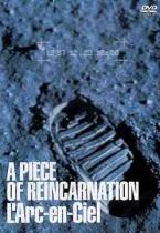 L'Arc-en-Ciel - A Piece of Reincarnation