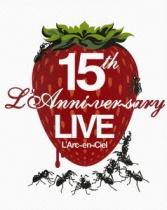 L'Arc-en-Ciel - 15th L'Anni-ver-sary Live