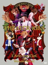 L'Arc-en-Ciel - Tour 2007-2008 Theater of Kiss
