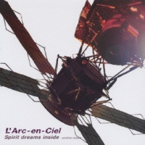 L'Arc-en-Ciel - Spirit dreams inside