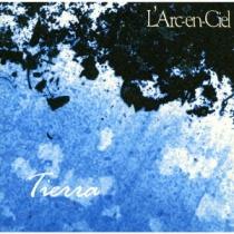 L'Arc-en-Ciel - Tierra