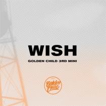 Golden Child - Mini Album Vol.3 - WISH (KR)
