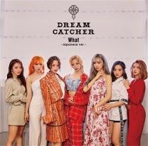 Dreamcatcher - What -Japanese ver.-