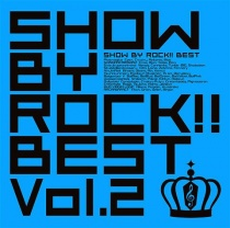 SHOW BY ROCK!! BEST Vol.2