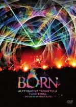 BORN - Alternative Tarantula TOUR FINAL