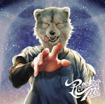 MAN WITH A MISSION - Remember Me LTD