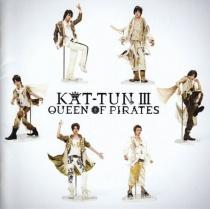 Kat-Tun - KAT-TUN III Queen of Pirates