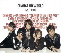 Kat-Tun - Change UR World