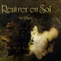 RENTRER EN SOI - Wither