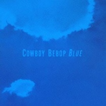 Cowboy Bebop Blue (OST 3)