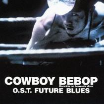 Cowboy Bebop Knockin'on heaven's door OST FUTURE BLUES