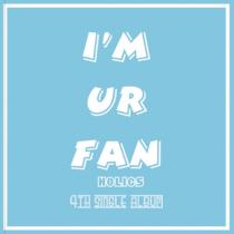 HOLICS - Single Album Vol.4 - I'M UR FAN (KR)