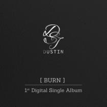 DUSTIN - Single Album Vol.1 - BURN (KR)