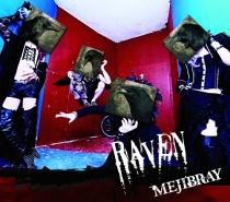 MEJIBRAY - RAVEN